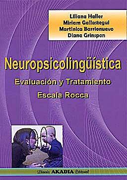 Portada del libro 9789875701496 Neuropsicolingüística. Evaluación y Tratamiento. Escala Rocca