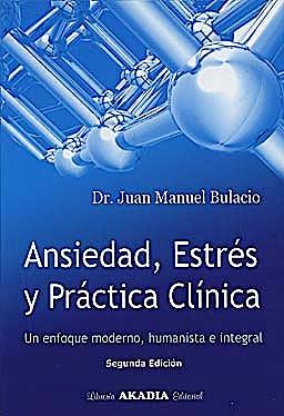 Portada del libro 9789875701502 Ansiedad, Estres y Practica Clinica. un Enfoque Moderno, Humanista e Integral