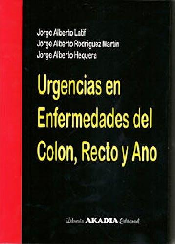 Portada del libro 9789875701601 Urgencias en Enfermedades del Colon, Recto y Ano