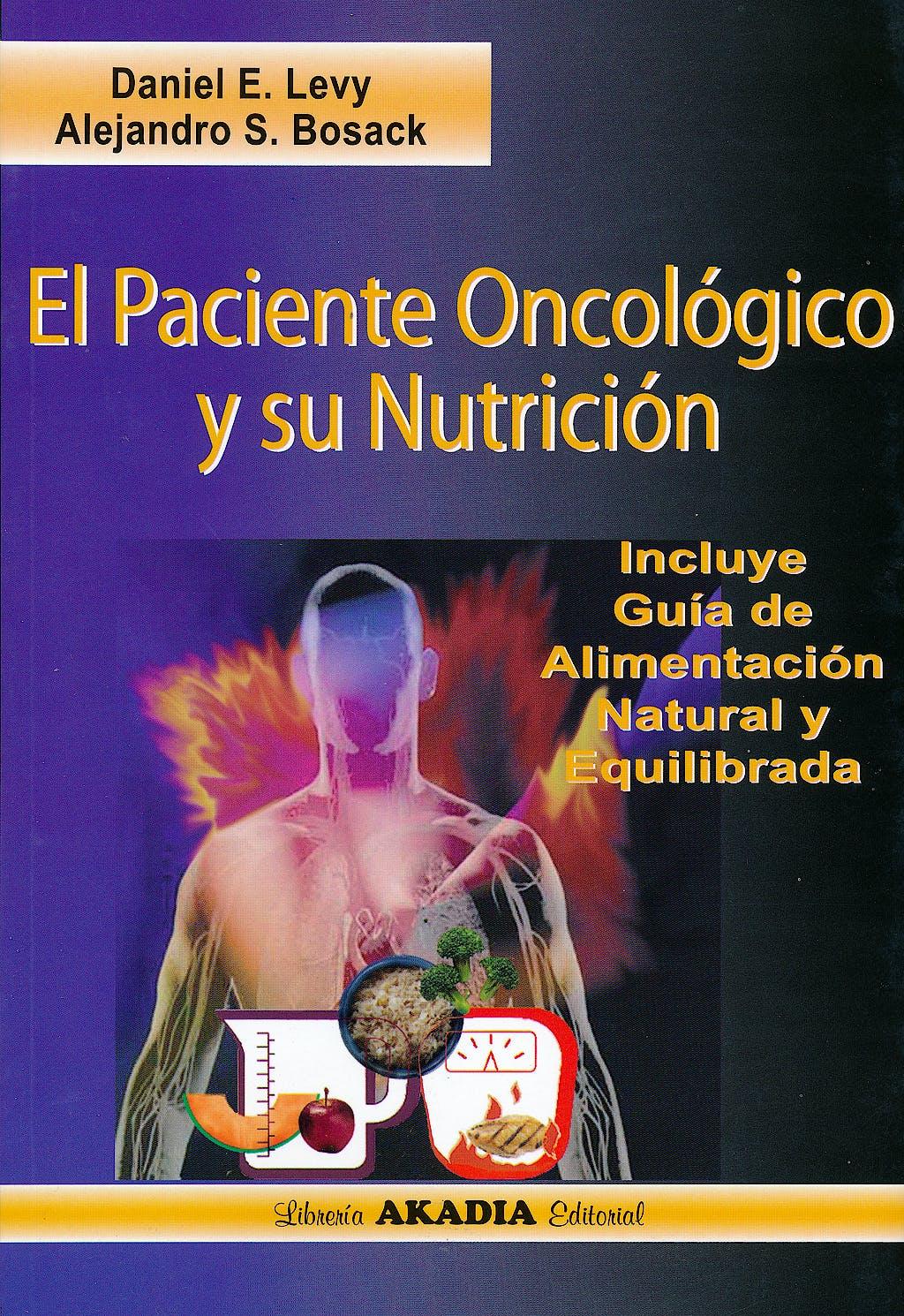 Portada del libro 9789875701663 El Paciente Oncologico y Su Nutricion. Incluye Guia de Alimentacion Natural y Equilibrada