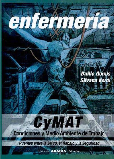 Portada del libro 9789875701755 Enfermeria Cymat (Condiciones y Medio Ambiente de Trabajo), Puentes entre la Salud, el Trabajo y la Seguridad