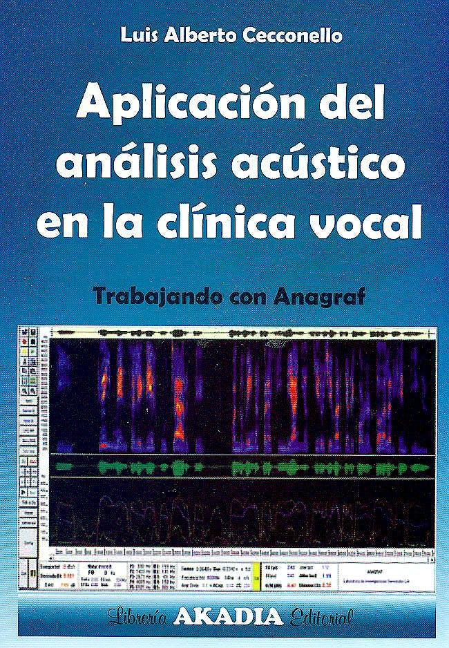 Portada del libro 9789875701779 Aplicación del Análisis Acústico en la Clínica Vocal. Trabajando con Anagraf