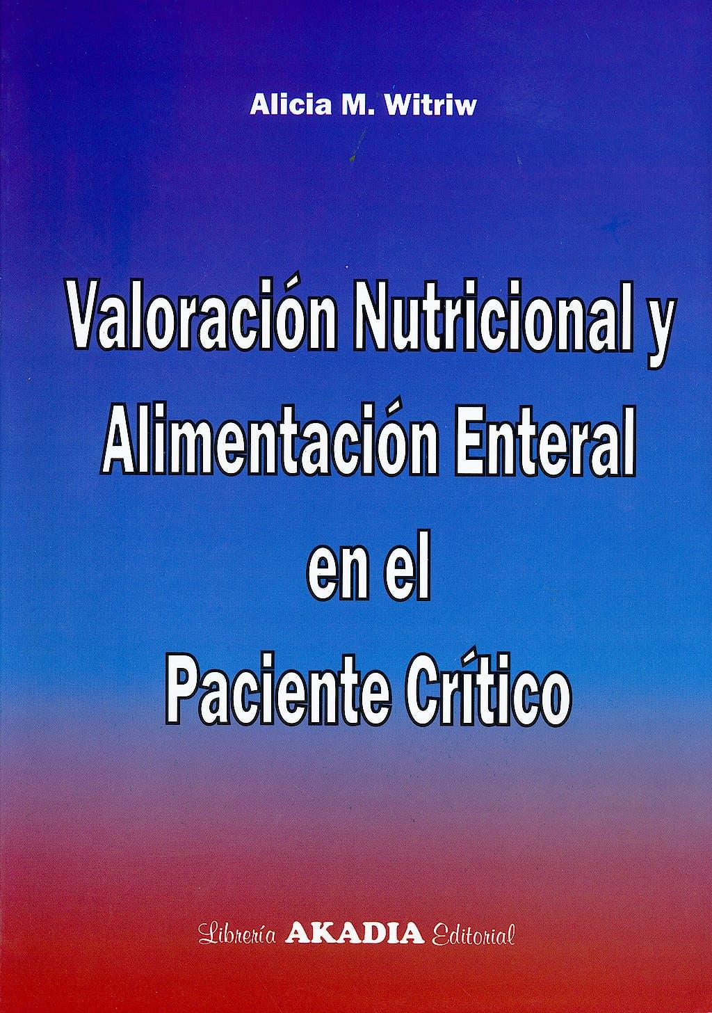 Portada del libro 9789875701793 Valoración Nutricional y Alimentacióon Enteral en el Paciente Crítico + CD con un Programa de Balance Metabolico