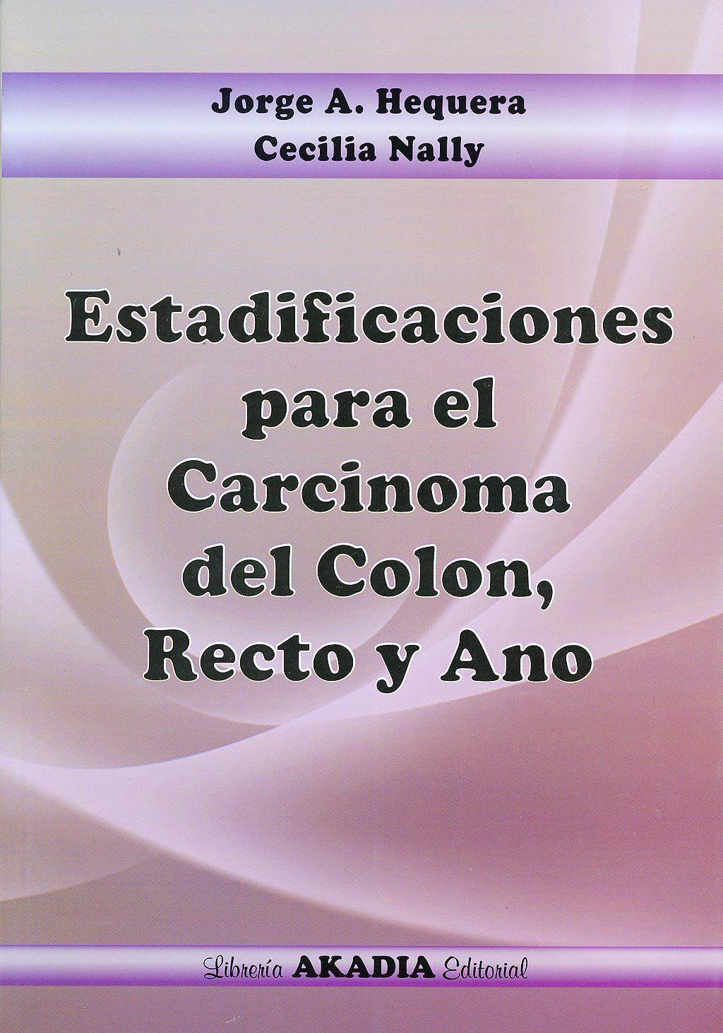 Portada del libro 9789875701809 Estadificaciones para el Carcinoma del Colon, Recto y Ano