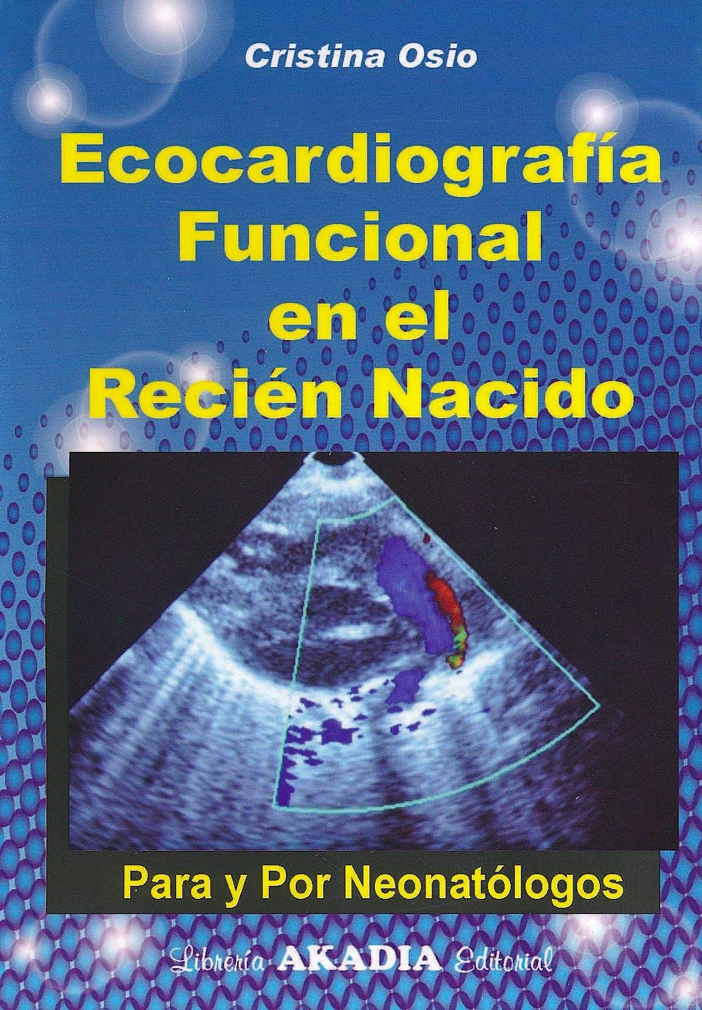 Portada del libro 9789875701915 Ecocardiografía Funcional en el Recién Nacido. Para y por Neonatólogos