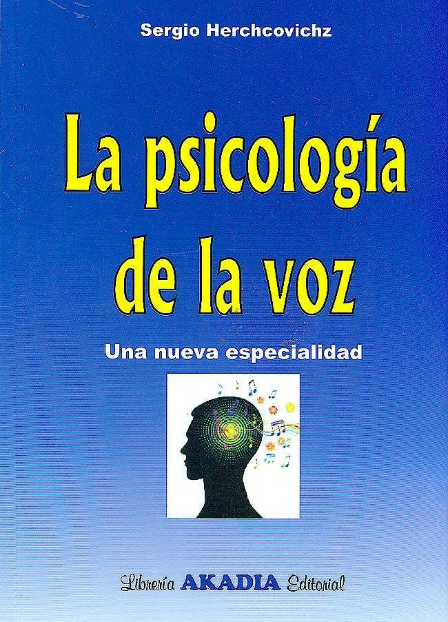 Portada del libro 9789875702066 La Psicologia de la Voz. una Nueva Especialidad