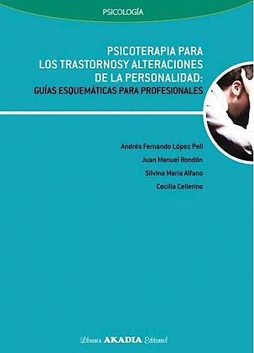 Portada del libro 9789875702165 Psicoterapia para los Trastornos y Alteraciones de la Personalidad: Guías Esquemáticas para Profesionales