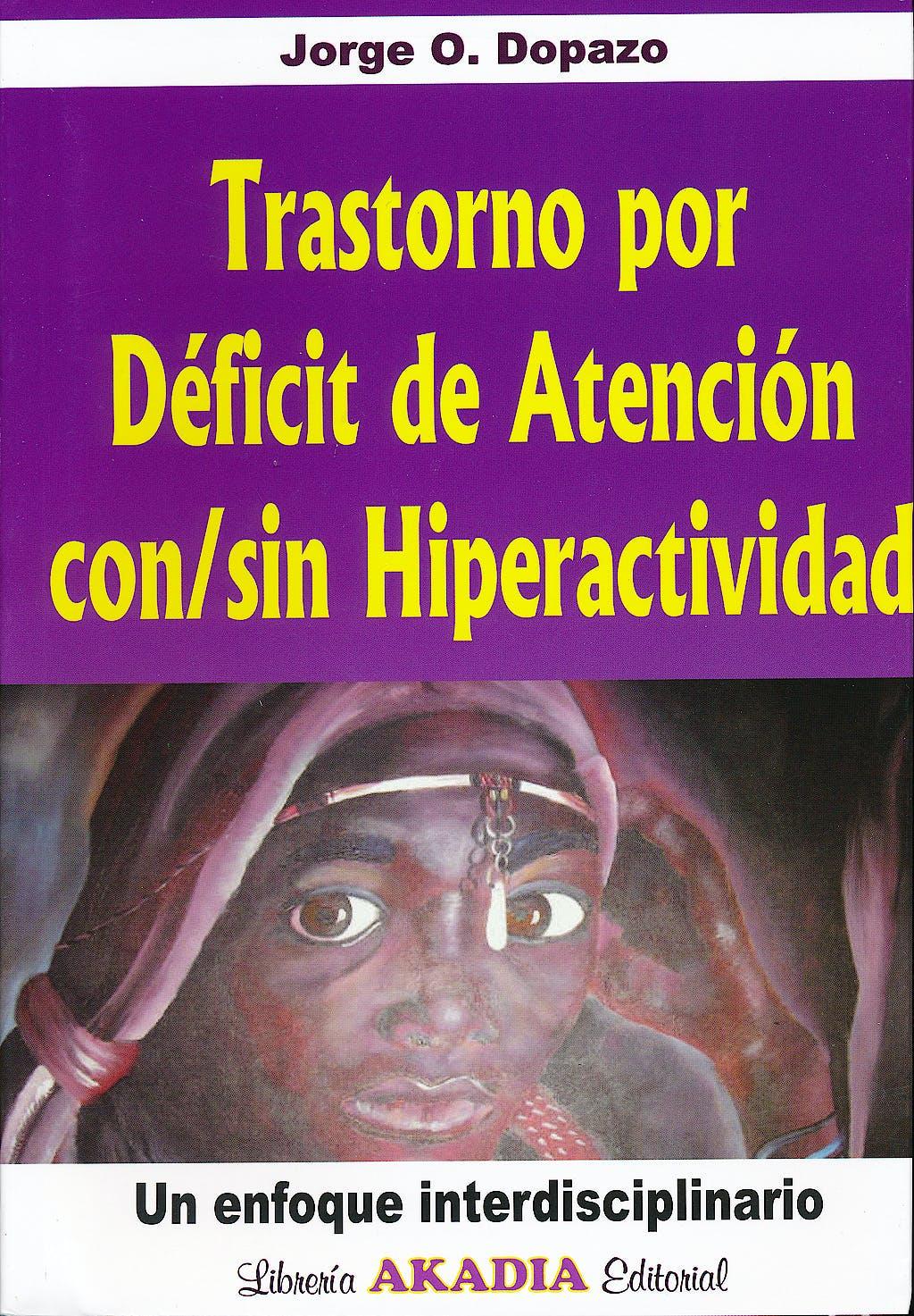 Portada del libro 9789875702219 Trastorno por Deficit de Atencion Con/sin Hiperactividad. un Enfoque Interdisciplinario