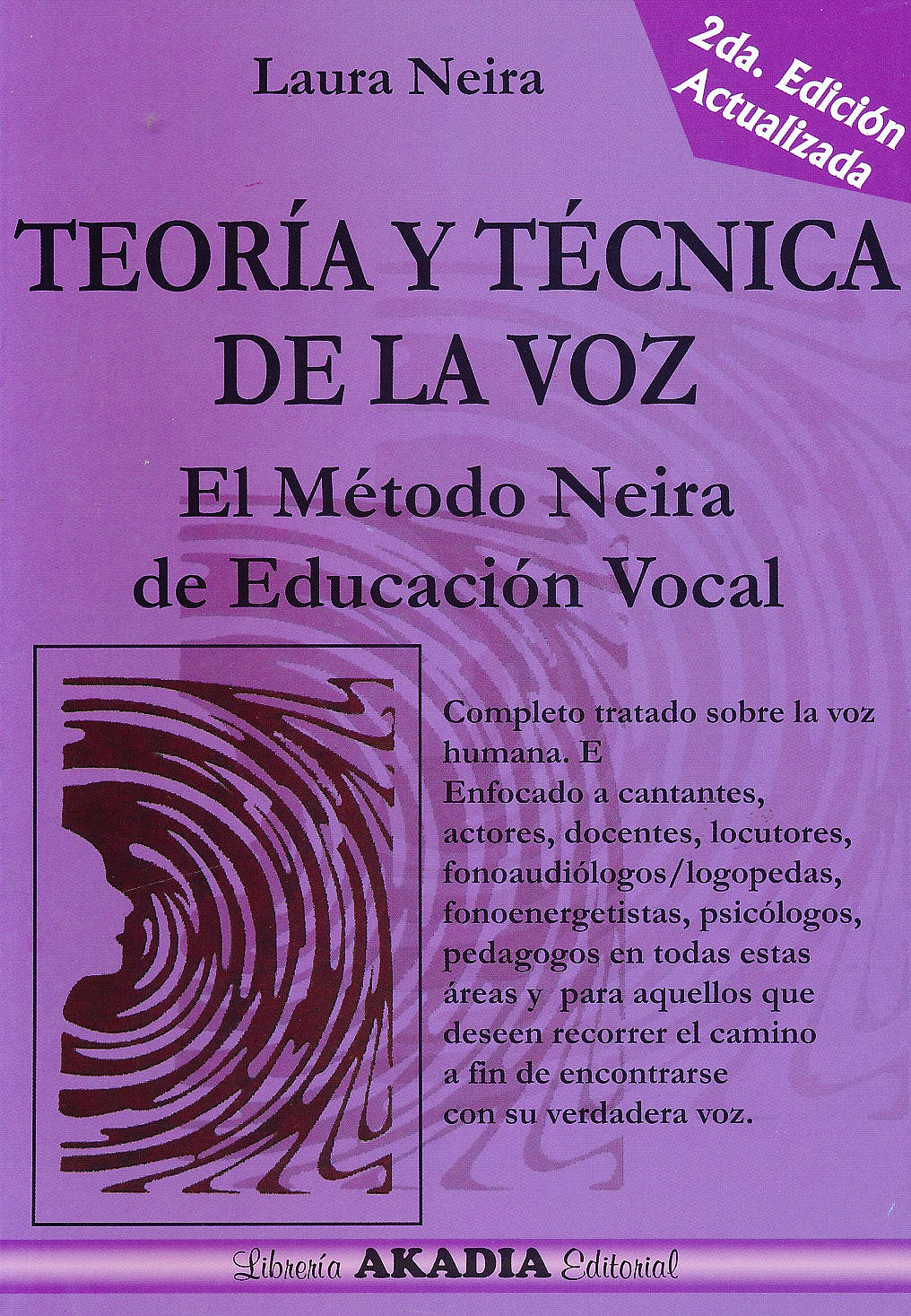 Portada del libro 9789875702226 Teoría y Técnica de la Voz. El Método Neira de Educación Vocal