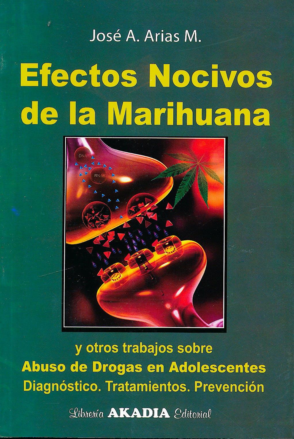 Portada del libro 9789875702431 Efectos Nocivos de la Marihuana y Otros Trabajos sobre Abuso de Drogas en Adolescentes. Diagnóstico, Tratamientos, Prevención