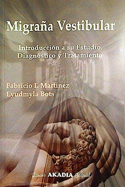 Portada del libro 9789875702479 Migraña Vestibular. Introducción a Su Estudio, Diagnóstico y Tratamiento