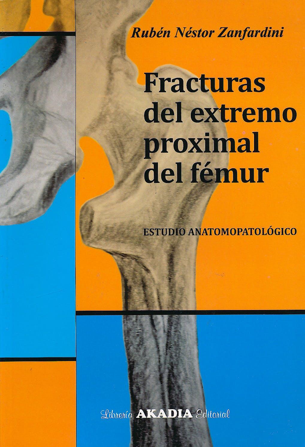Portada del libro 9789875702530 Fracturas del Extremo Proximal del Fémur. Estudio Anatomopatológico