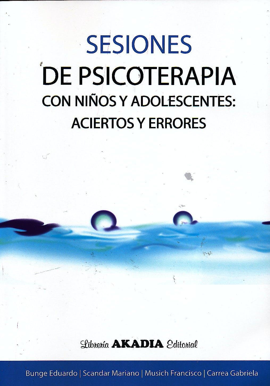 Portada del libro 9789875702547 Sesiones de Psicoterapia con Niños y Adolescentes: Aciertos y Errores