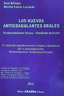 Portada del libro 9789875702653 Los Nuevos Anticoagulantes Orales. Tromboembolismo Venoso - Fibrilacion Auricular