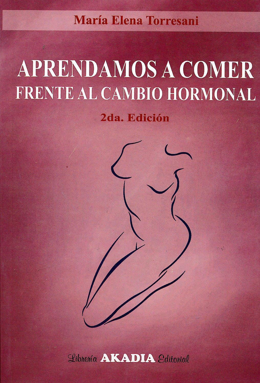 Portada del libro 9789875702677 Aprendamos a Comer Frente al Cambio Hormonal