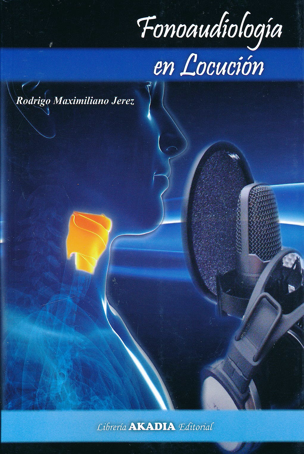 Portada del libro 9789875702707 Fonoaudiología en Locución