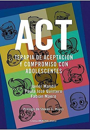 Portada del libro 9789875703179 ACT. Terapia de Aceptación y Compromiso con Adolescentes