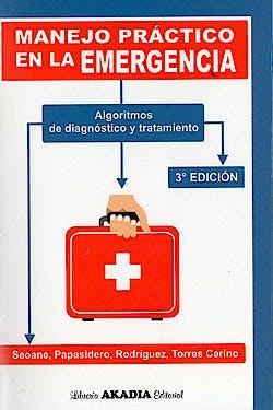 Portada del libro 9789875703391 Manejo Práctico en la Emergencia. Algoritmos de Diagnóstico y Tratamiento