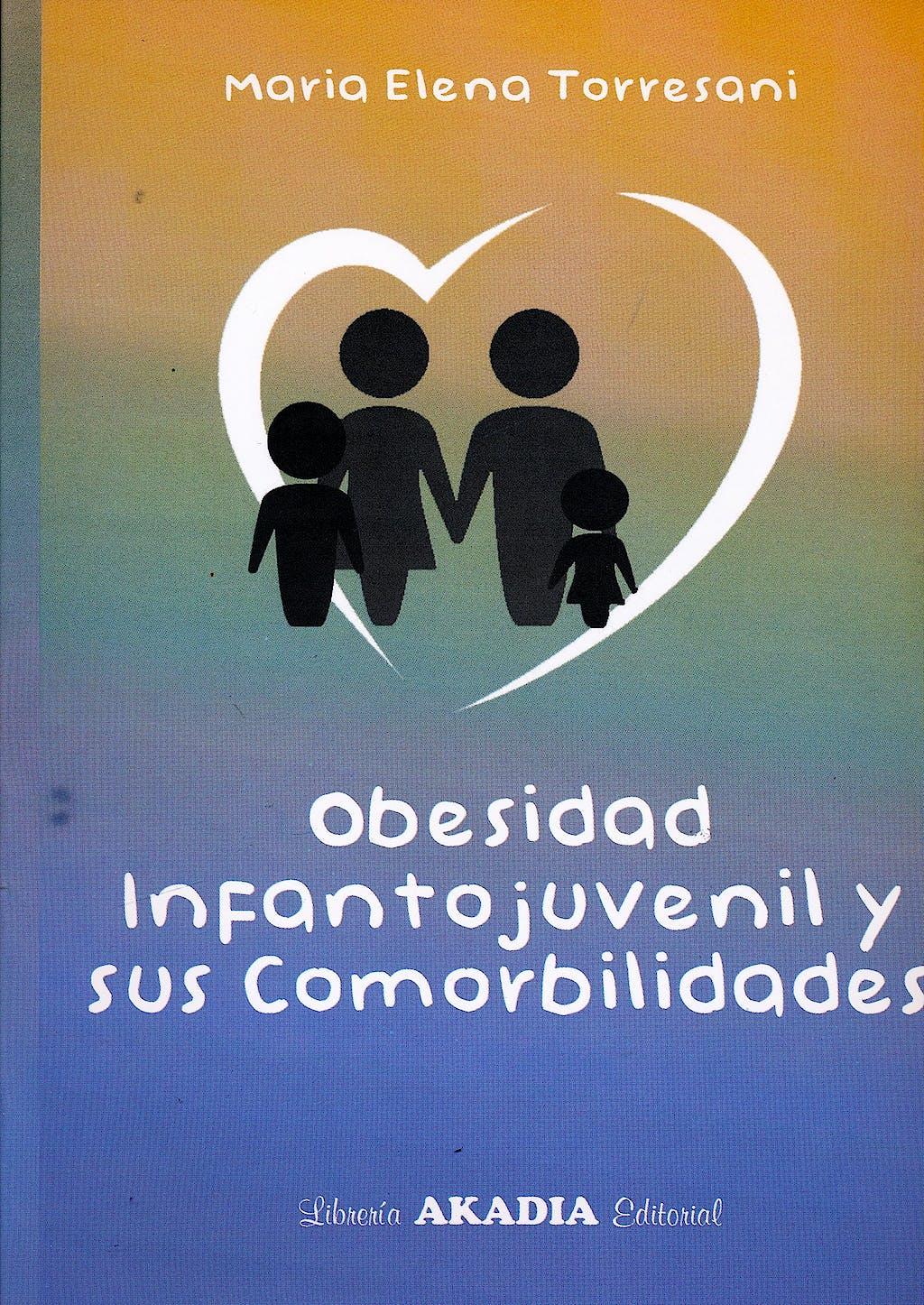 Portada del libro 9789875703414 Obesidad Infantojuvenil y Sus Comorbilidades