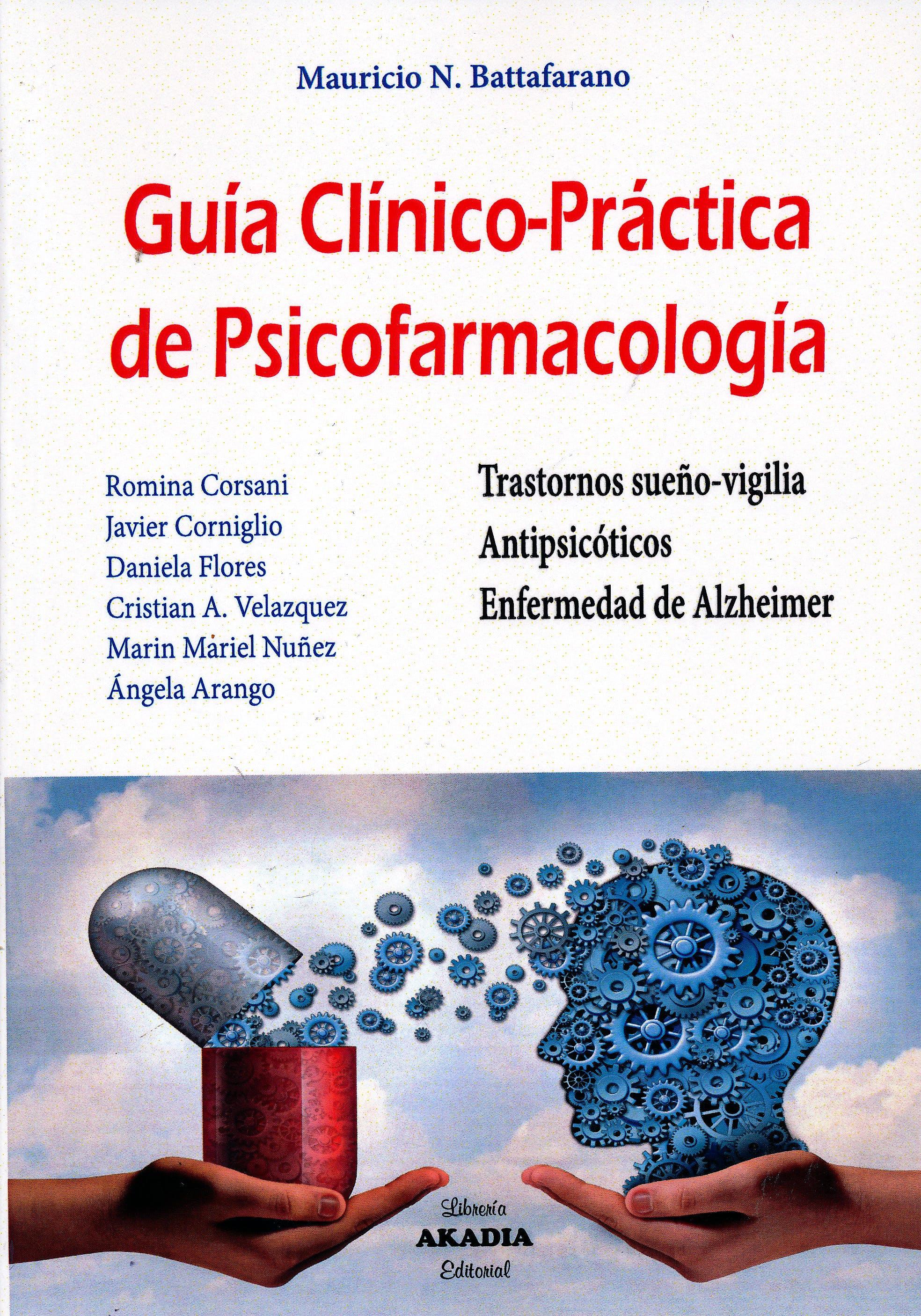 Portada del libro 9789875703490 Guía Clínico-Práctica de Psicofarmacología. Trastornos Sueño-Vigilia, Antipsicóticos y Enfermedad de Alzheimer