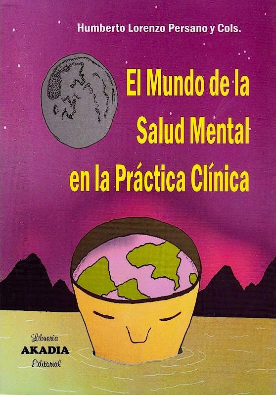 Portada del libro 9789875703629 El Mundo de la Salud Mental en la Práctica Clínica