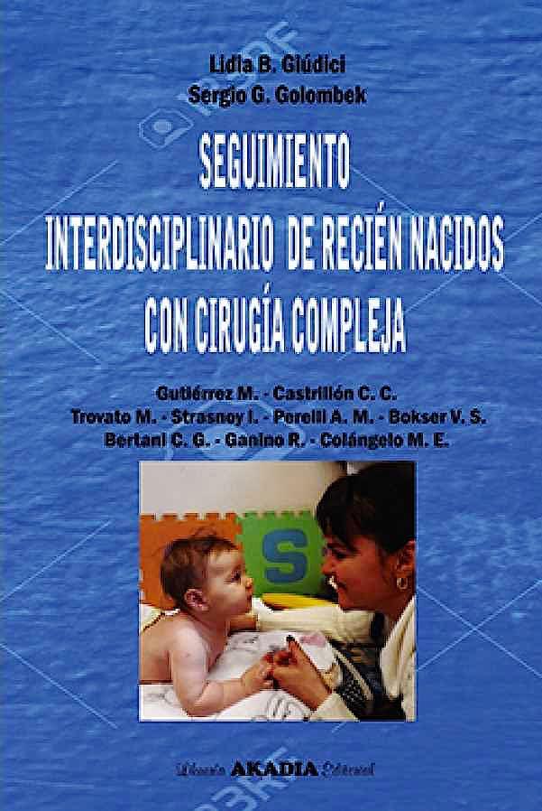 Portada del libro 9789875703704 Seguimiento Interdisciplinario de Recién Nacidos con Cirugía Compleja