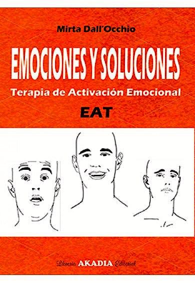 Portada del libro 9789875703728 Emociones y Soluciones. Terapia de Activación Emocional (EAT)