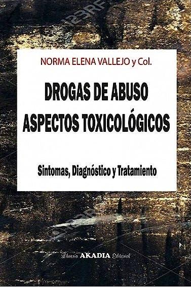 Portada del libro 9789875703759 Drogas de Abuso. Aspectos Toxicológicos. Síntomas, Diágnostico y Tratamiento