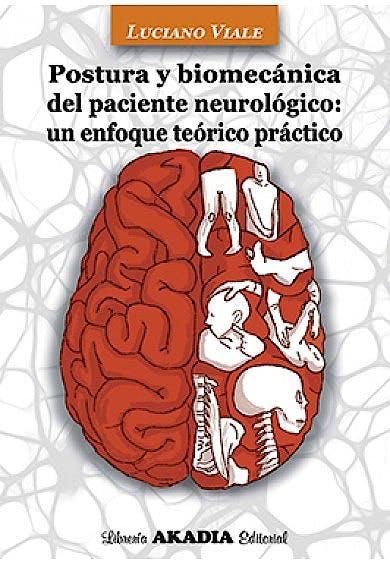 Portada del libro 9789875703827 Postura y Biomecánica del Paciente Neurológico: un Enfoque Teórico Práctico
