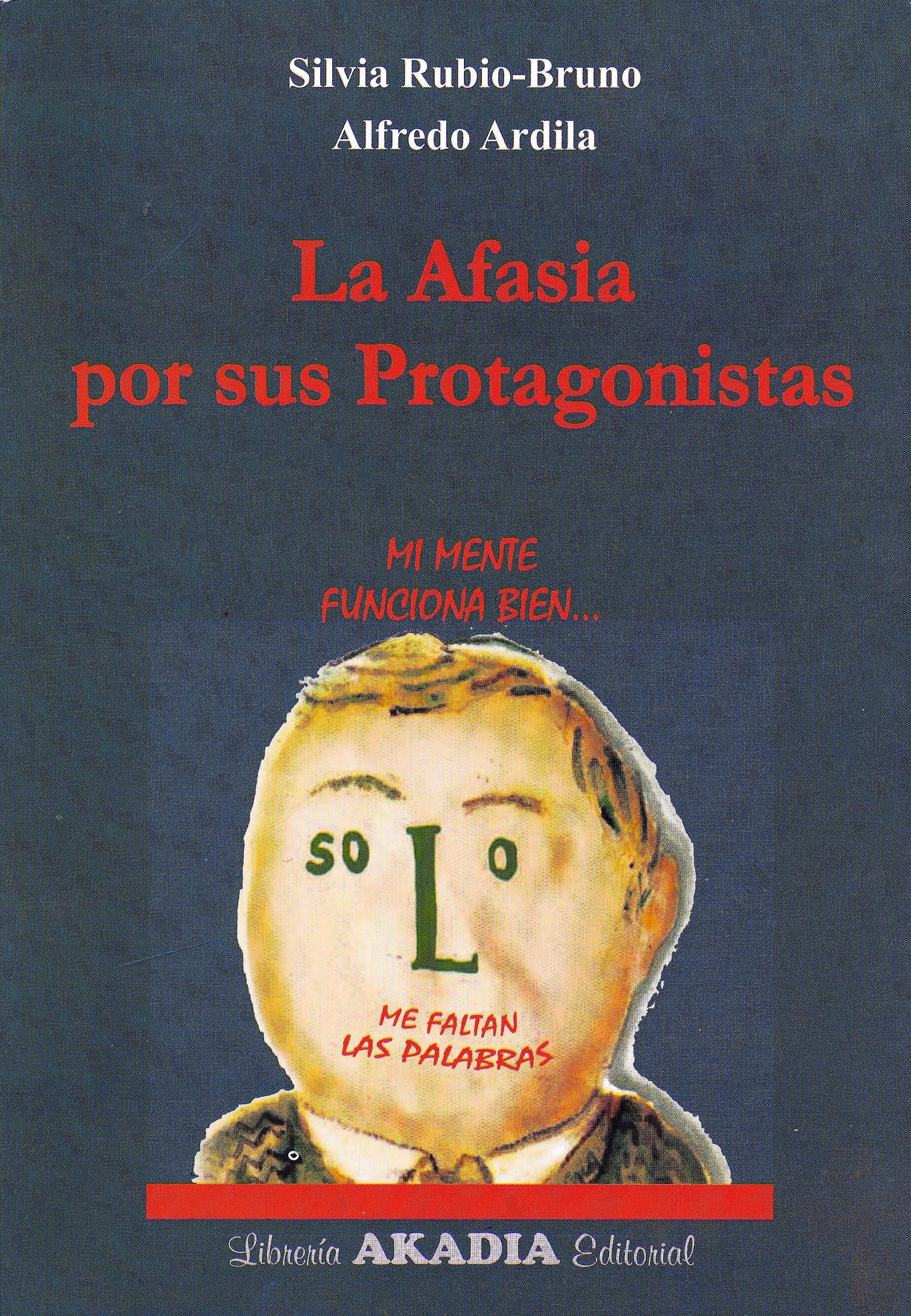 Portada del libro 9789875703926 La Afasia por sus Protagonistas. Mi Mente Funciona Bien. Sólo me Faltan las Palabras