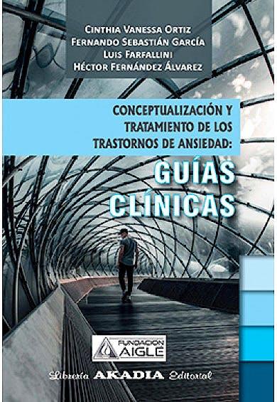 Portada del libro 9789875704084 Conceptualización y Tratamiento de los Trastornos de Ansiedad: Guías Clínicas