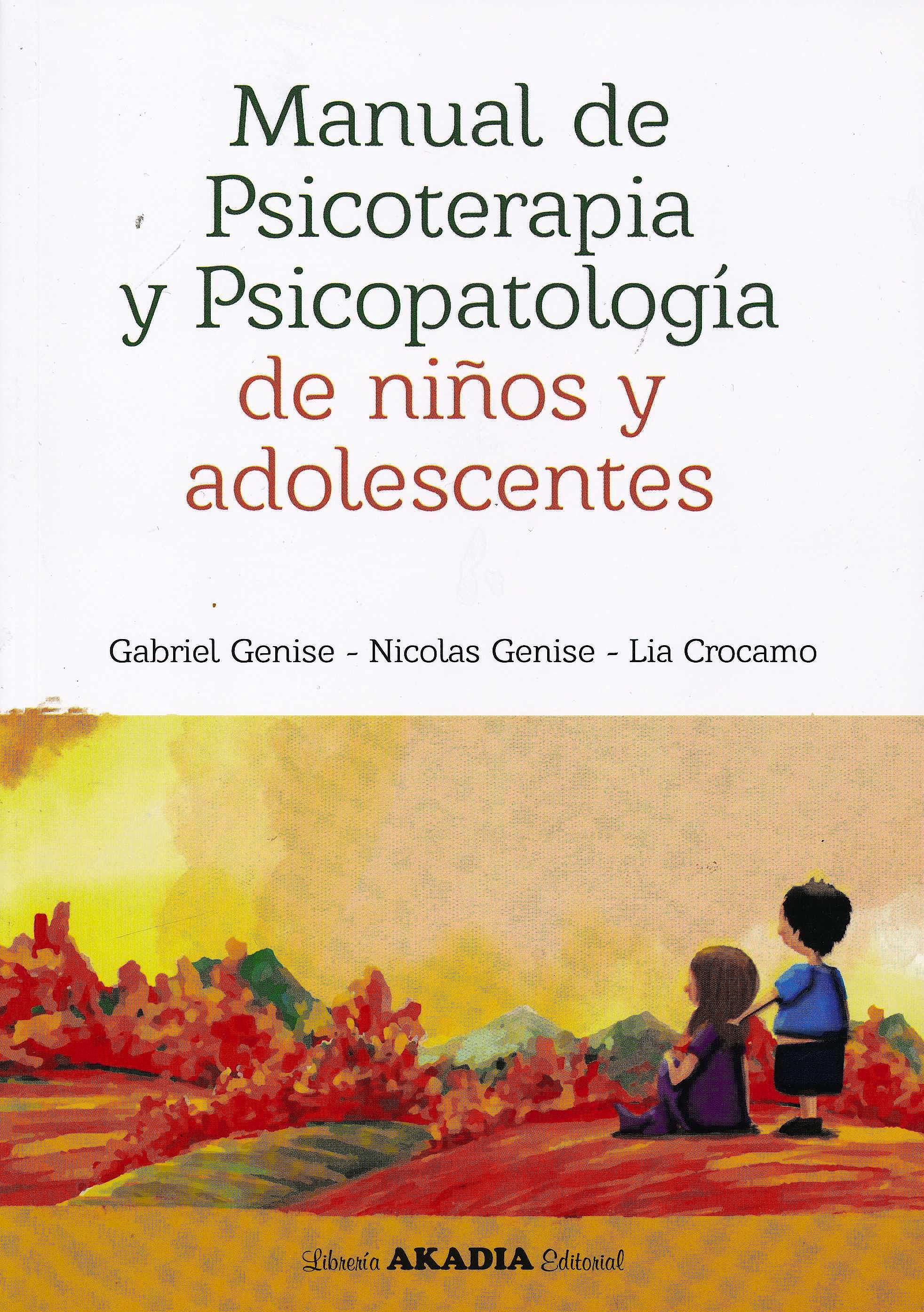 Portada del libro 9789875704091 Manual de Psicoterapia y Psicopatología de Niños y Adolescentes