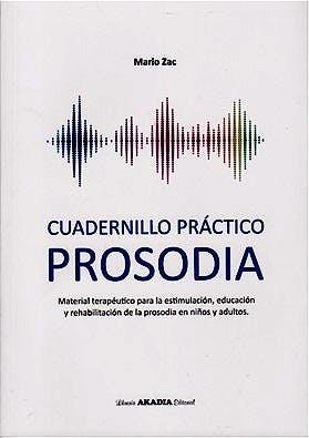 Portada del libro 9789875704275 Prosodia. Cuadernillo Práctico. Material Terapéutico para la Estimulación, Educación y Rehabilitación de la Prosodia en Niños y Adultos
