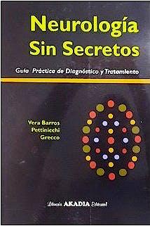 Portada del libro 9789875704473 Neurología sin Secretos. Guía Práctica de Diagnóstico y Tratamiento