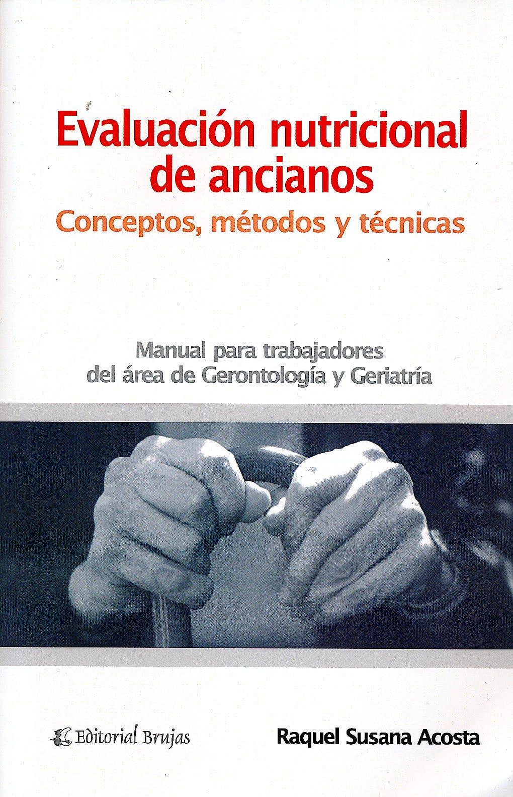 Portada del libro 9789875911406 Evaluación Nutricional de Ancianos. Conceptos, Metodos y Tecnicas