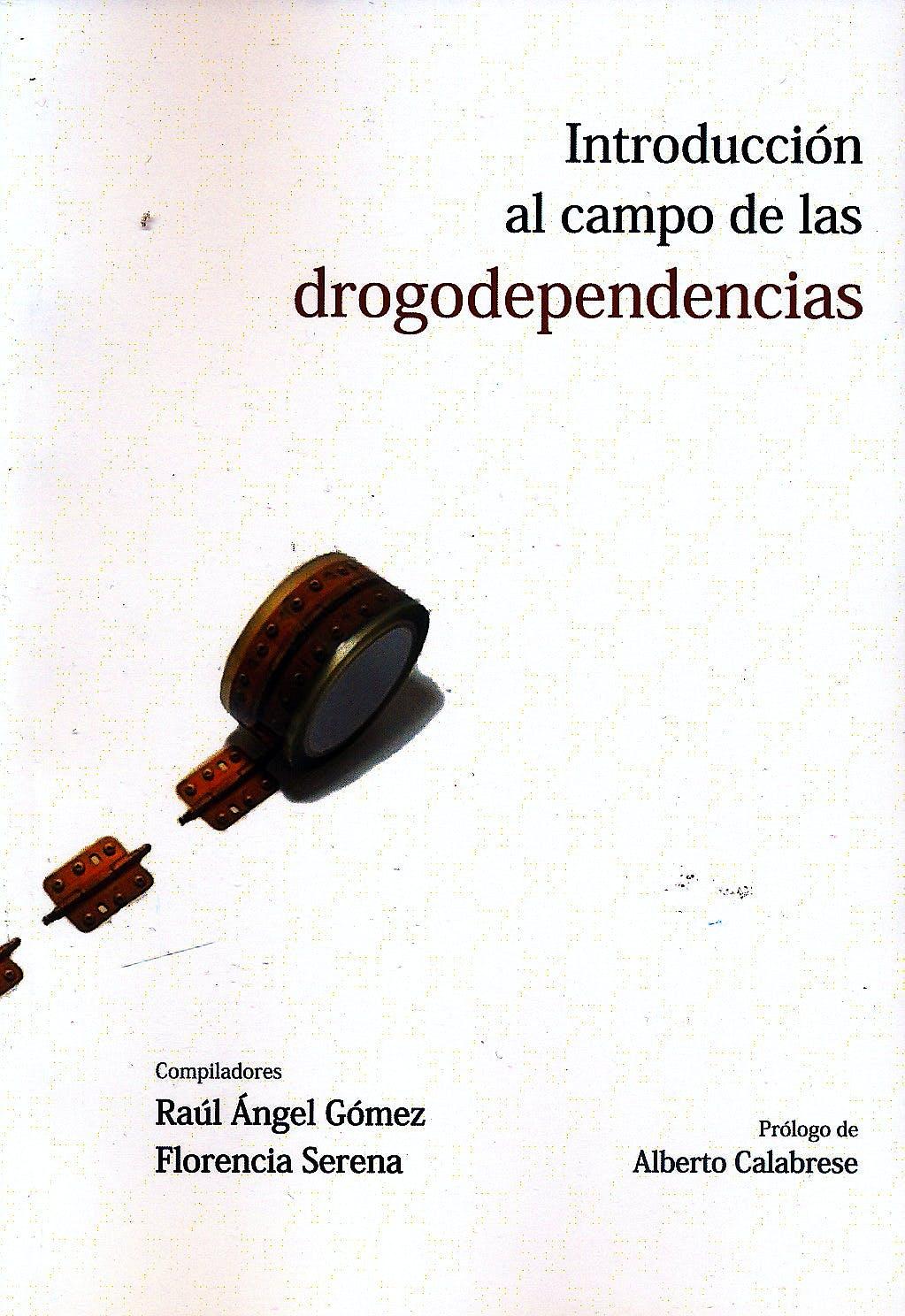 Portada del libro 9789875912977 Introduccion al Campo de las Drogodependencias