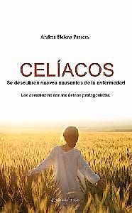 Portada del libro 9789875915640 Celiacos. Se Decubren Nuevos Causantes de la Enfermedad