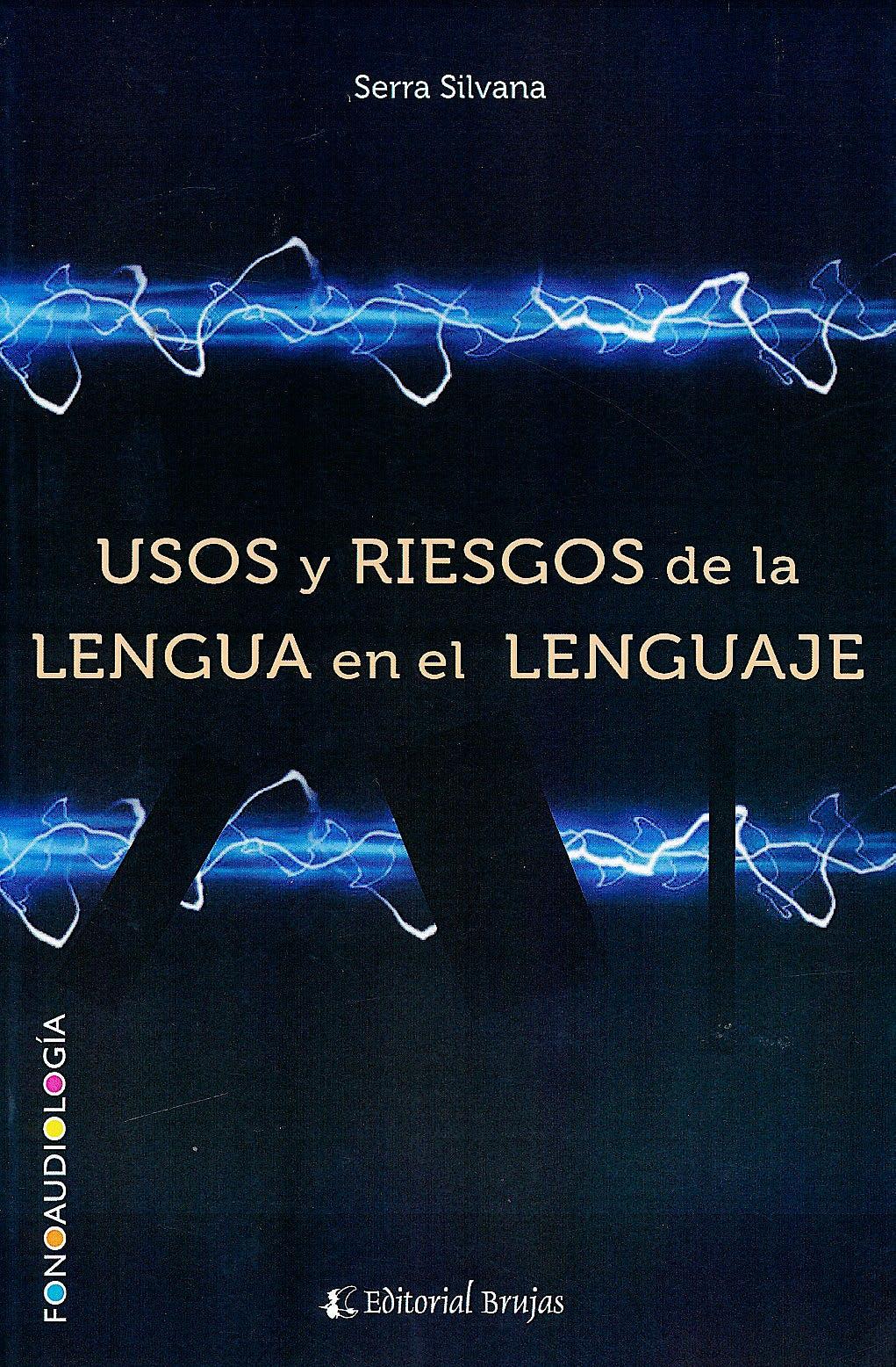 Portada del libro 9789875915718 Usos y Riesgos de la Lengua en el Lenguaje