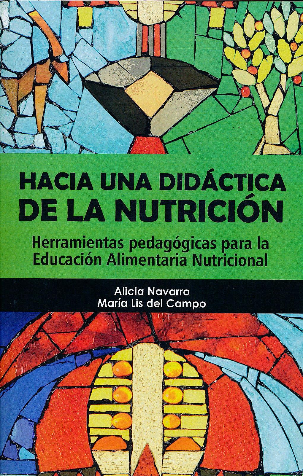Portada del libro 9789875915879 Hacia una Didáctica de la Nutrición. Herramientas Pedagógicas para la Educación Alimentaria Nutricional
