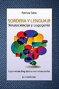 Portada del libro 9789875916135 Sordera y Lenguaje. Neurociencias y Logogenia