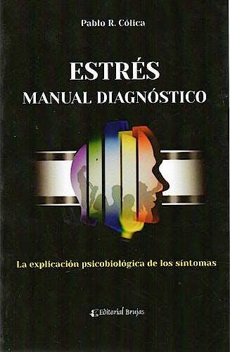 Portada del libro 9789875916197 Estres. Manual Diagnostico. la Explicacion Psicobiologica de los Sintomas