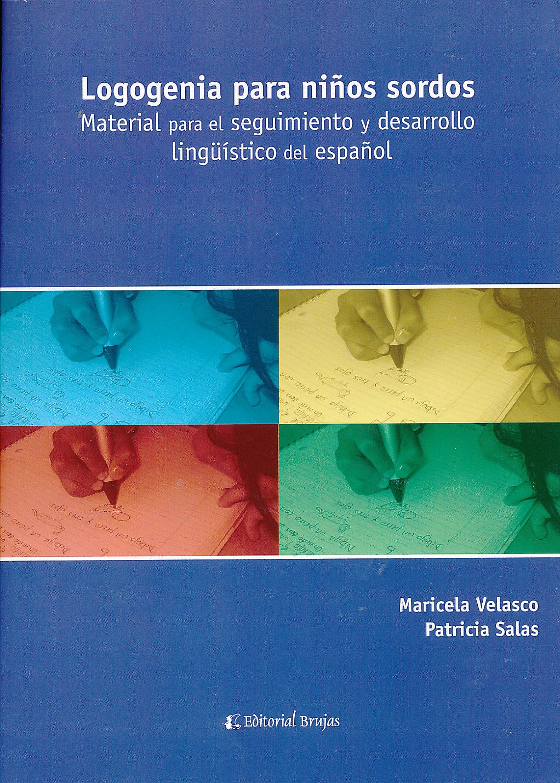 Portada del libro 9789875916227 Logogenia para Niños Sordos. Material para el Seguimiento y Desarrollo Lingüístico del Español