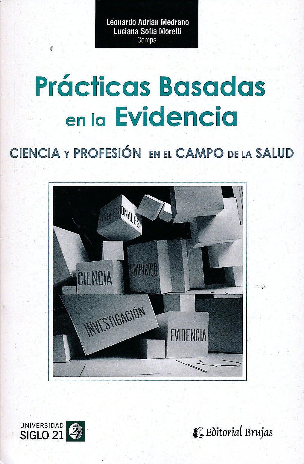 Portada del libro 9789875916456 Prácticas Basadas en la Evidencia. Ciencia y Profesión en el Campo de la Salud