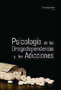Portada del libro 9789875918603 Psicología de las Drogodependencias y las Adicciones