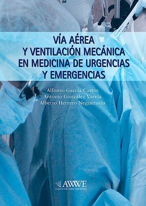 Portada del libro 9789876390125 Via Aérea y Ventilación Mecánica en Medicina de Urgencias y Emergencias