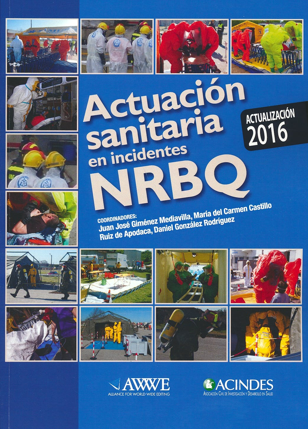 Portada del libro 9789876390422 Actuación Sanitaria en Incidentes NRBQ (Nucleares, Radiológicos, Biológicos y Químicos)
