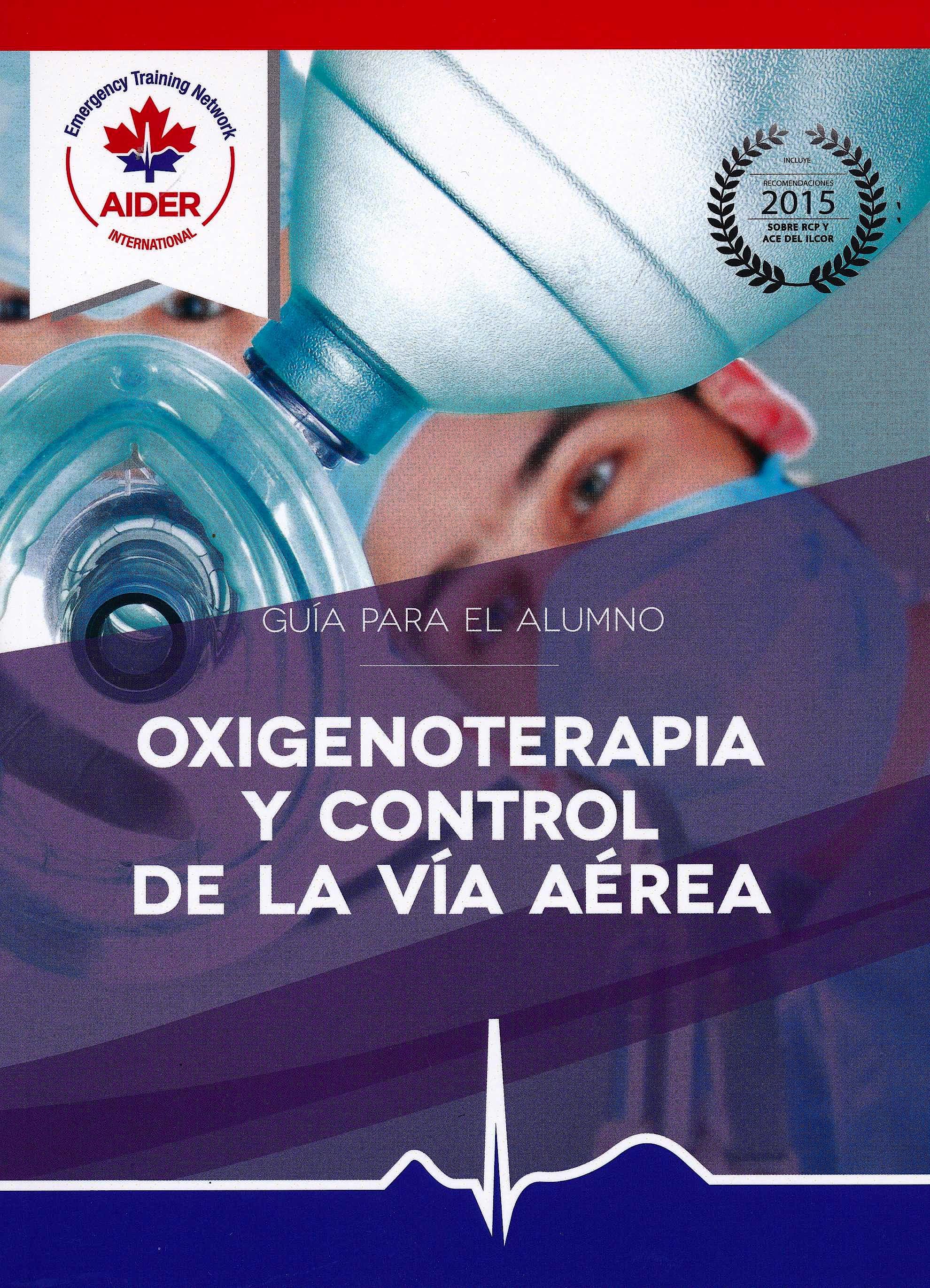 Portada del libro 9789876390583 Oxigenoterapia y Control de la Vía Aérea. Guía para el Alumno
