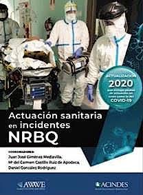Portada del libro 9789876390613 Actuación Sanitaria en Incidentes NRBQ (Nucleares, Radiológicos, Biológicos y Químicos)