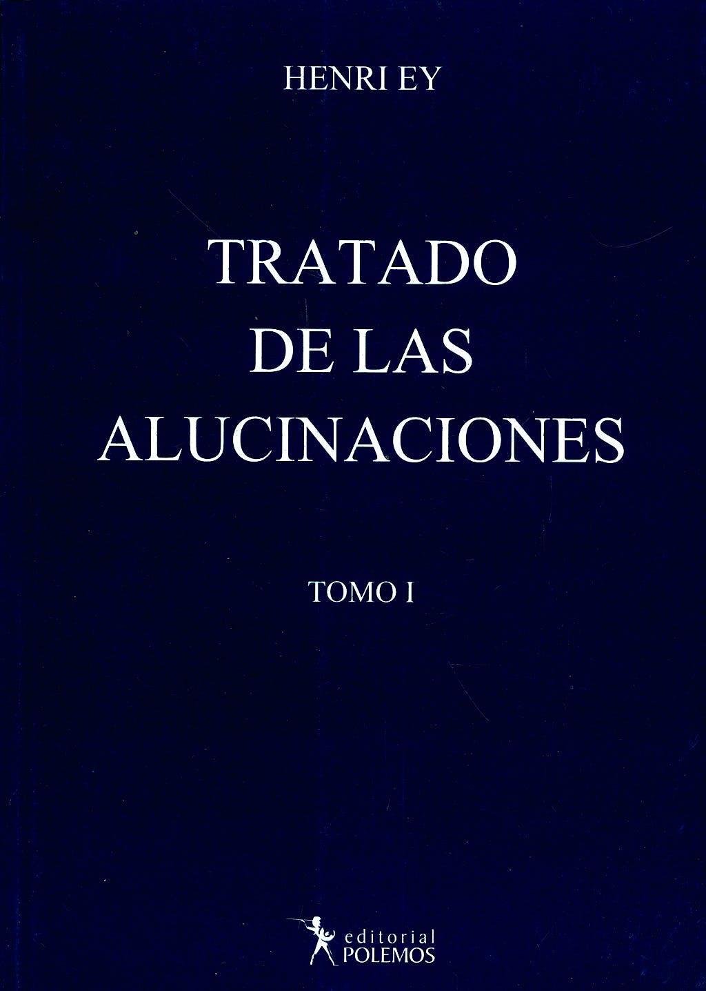 Portada del libro 9789876490085 Tratado de las Alucinaciones, Tomo I