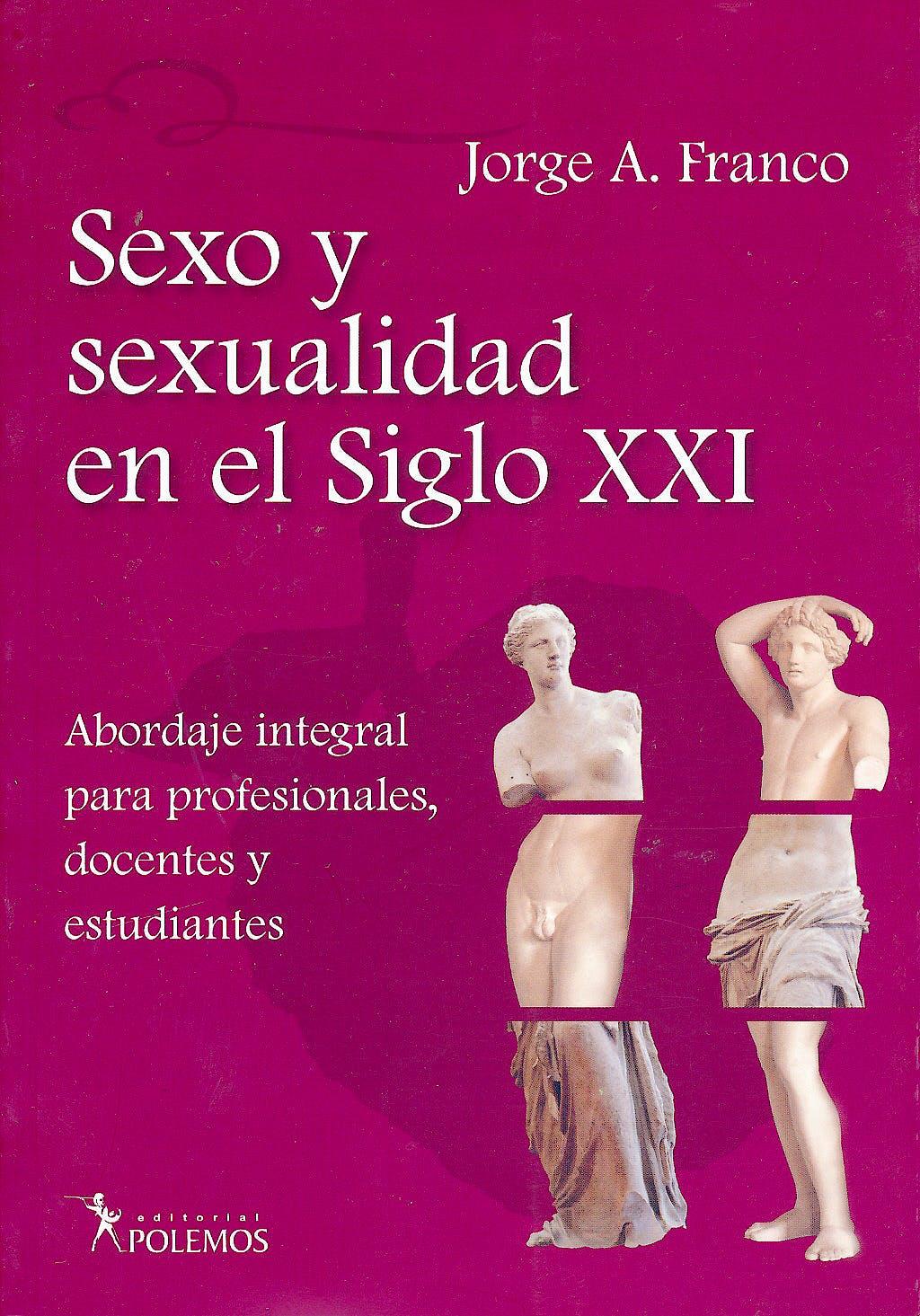 Portada del libro 9789876490092 Sexo y Sexualidad en el Siglo Xxi. Abordaje Integral para Profesonales